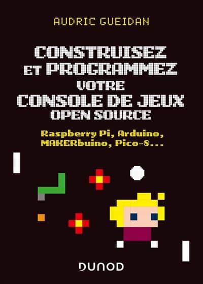 """premier de couverture du livre """"Construisez et programmez votre console de jeux open source"""""""