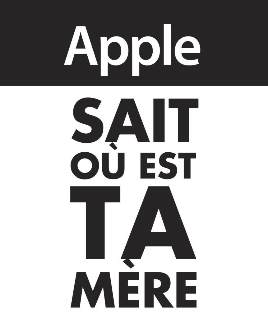 """""""Apple sait où est ta mère"""" Affiche de la campagne de La Quadrature contre les Gafam en 2018"""