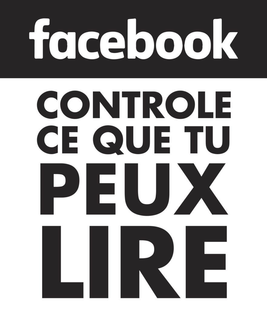 """""""Facebook contrôle ce que tu peux lire""""  Affiche de la campagne de La Quadrature contre les Gafam en 2018"""